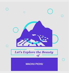 Lets explore the beauty of machu pichu cuzco vector