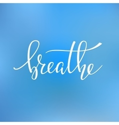 Breathe quote typography vector