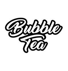 Bubble tea black and white decorative lettering vector
