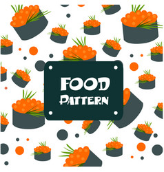 Food pattern sushi caviar egg background im vector
