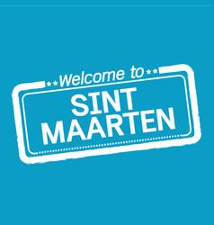 Welcome to sint maarten design vector