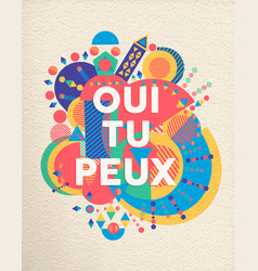 yes you can french motivation quote poster vector image