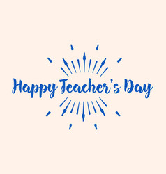 happy teachers day typography vector image vector image