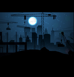 construction site with cranes on night sky and moo vector image
