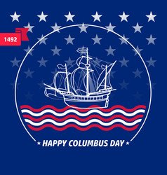 happy columbus day greeting card vector image