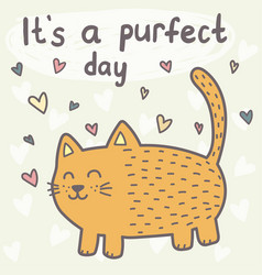 it s a purfect day card with a cute cat vector image