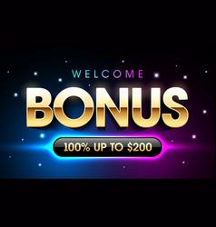 welcome bonus casino banner first deposit bonus vector image