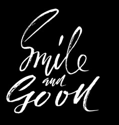smile and go on hand drawn lettering vector image vector image