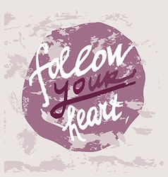 Follow your heart10 vector image