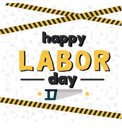 happy labor day saw equipment background im vector image