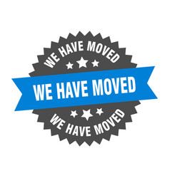 We have moved sign we have moved blue-black vector