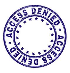 grunge textured access denied round stamp seal vector image