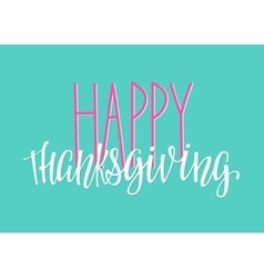 Happy Thanksgiving day lettering typography vector