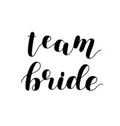 Team bride brush lettering on white vector