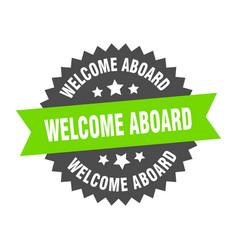 Welcome aboard sign welcome aboard green-black vector