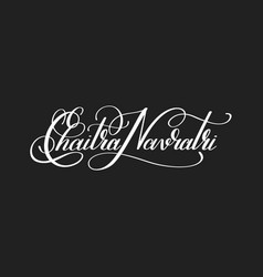 chaitra navratri hand written lettering vector image vector image