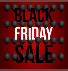 black friday sale poster with balloons on red vector image