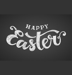 happy easter hand drawn chalk lettering on black vector image