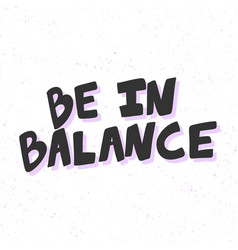 Be in balance sticker for social media content vector