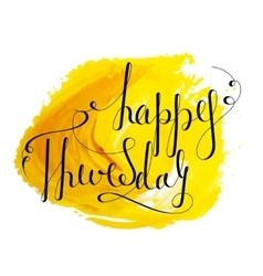 Handwritten inscription Happy Thursday vector