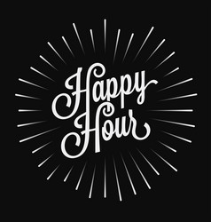 happy hour vintage lettering on black background vector image