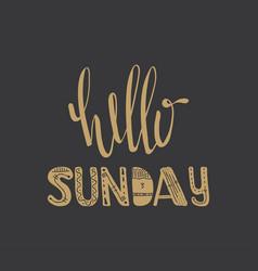 Hello sunday quote vector