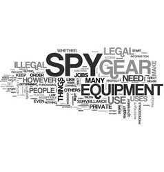is spy gear legal text background word cloud vector image