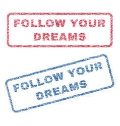 follow your dreams textile stamps vector image