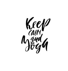 keep calm and do yoga hand drawn modern dry brush vector image