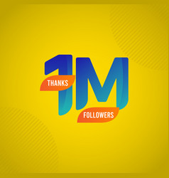 Thanks 1 m followers template design vector