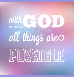 with god all things are possible vector image vector image