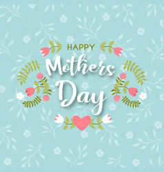 Happy mothers day card flower spring quote vector