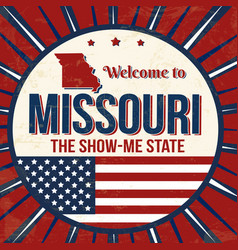 welcome to missouri vintage grunge poster vector image
