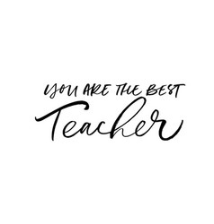 you are best teacher greeting card vector image