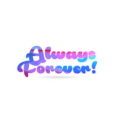 Always forever pink blue color word text logo icon vector