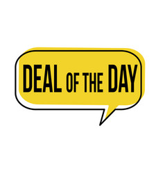 deal day speech bubble vector image