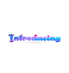 Introducing pink blue color word text logo icon vector