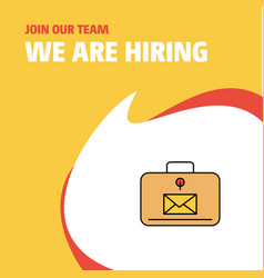 join our team busienss company message briefcase vector image