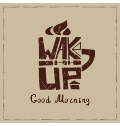 Mug with Lettering wake upTypographic Poster vector
