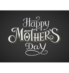 Happy Mothers Day Chalk lettering vector image