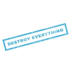 Destroy Everything Rubber Stamp vector