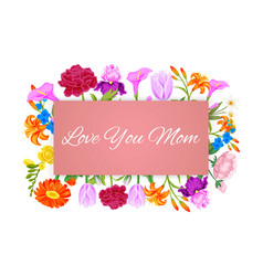 love you mom mothers day with flowers bouquet vector image