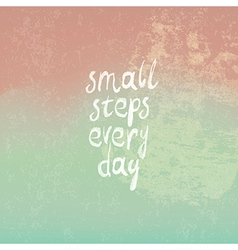 Small steps every day vector