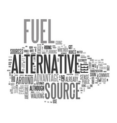 Alternative energy sources a brief glimpse text vector