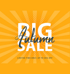 Big autumn sale sign with retro pop art halftone vector