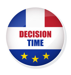 decision time pin button with flag of france vector image