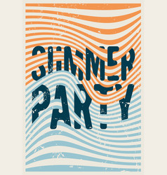summer party typographic vintage grunge poster vector image