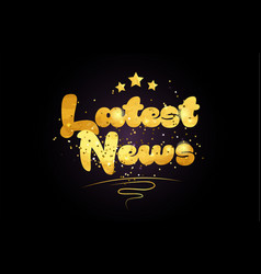 Latest news star golden color word text logo icon vector