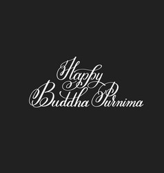 happy buddha purnima hand written lettering vector image