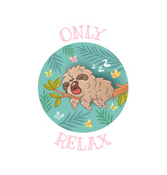 sloth and butterflyes only relax vector image